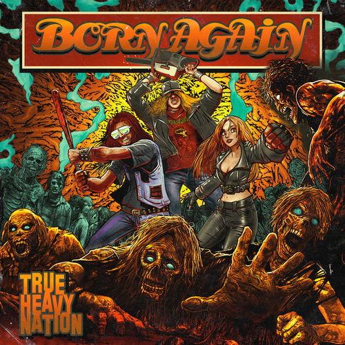 Born Again - True Heavy Nation (2018)